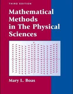 Mathematical Methods in the Physical Sciences – Mary L Boas – 3rd Edition