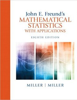 Mathematical Statistics with Applications – Miller & Freund's – 8th Edition