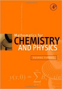Mathematics for Chemistry and Physics – George Turrell – 1st Edition