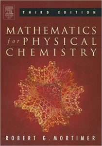 Mathematics for Physical Chemistry – Robert G. Mortimer – 3rd Edition