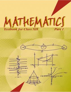 Mathematics: Textbook for Class XII (Part I) – NCERT – 1st Edition