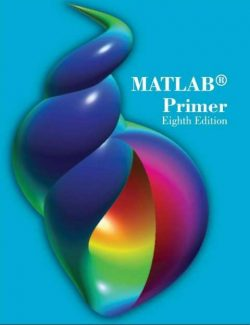 MATLAB® Primer – Timothy A. Davis – 8th Edition