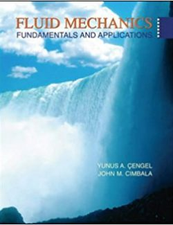 Fluid Mechanics: Fundamentals and Applications - Y. Cengel, J. Cimbala - 1st Edition 21