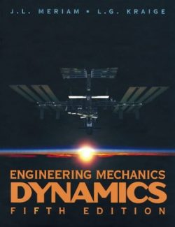 Engineering Mechanics: Dynamics – J. L. Meriam, L. G. Kraige – 5th Edition