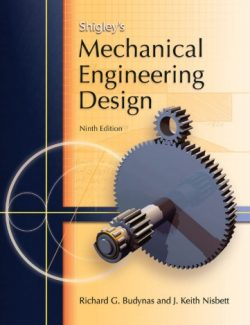 Mechanical Engineering Design – Richard Budynas, Nisbett Shigley's – 9th Edition