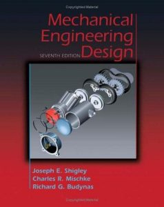 Mechanical Engineering Design – Richard Budynas, Nisbett Shigley's – 7th Edition