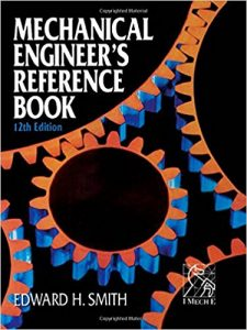 Mechanical Engineers Reference Book – Edward H. Smith – 12th Edition