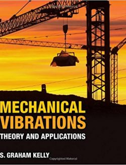 Mechanical Vibrations: Theory and Applications – S. Kelly – 1st Edition