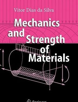 Mechanics and Strength of Materials – Vitor Dias da Silva – 1st Edition