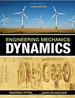 Engineering Mechanics: Dynamics – Andrew Pytel, Jaan Kiusalaas – 3rd Edition