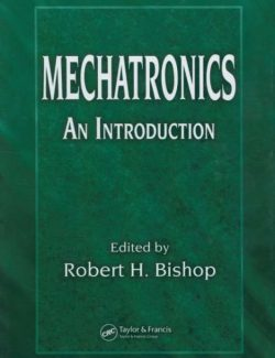 Mechatronics An Introduction – Robert H. Bishop – 1st Edition