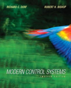 Modern Control Systems  – Richard Dorf, Robert Bishop – 12th Edition