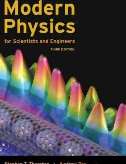 Modern Physics for Scientists and Engineers – Stephen T. Thornton, Andrew Rex – 3rd Edition