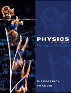 Physics: A Conceptual World View – Larry D. Kirkpatrick – 7th Edition