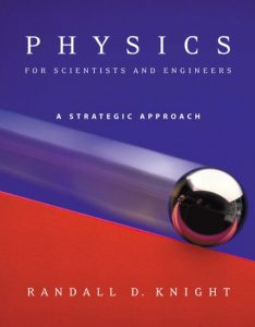 Physics for Scientists and Engineers - Randall Knight - 1st Edition 21