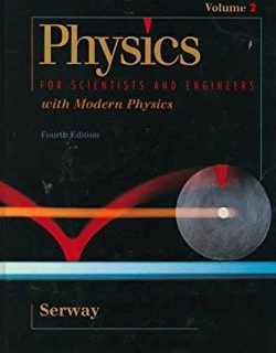 Physics for Scientists and Engineers – Raymond A. Serway – 4th Edition