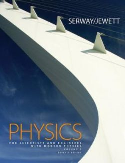 Physics for Scientists and Engineers – Raymond A. Serway – 7th Edition
