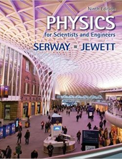 Physics for Scientists and Engineers with Modern Physics  – Raymond A. Serway – 9th Edition