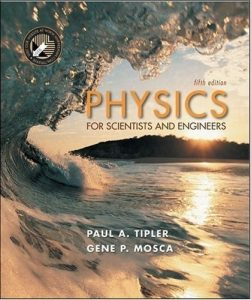 Physics for Scientist and Engineers: Extended Version – Paul A. Tipler – 5th Edition