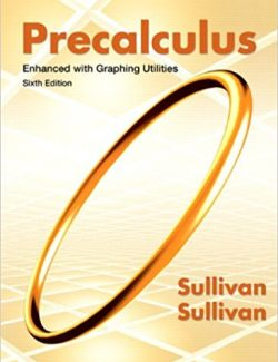 Precalculus: Enhanced with Graphing Utilities – Sullivan, Sullivan – 6th Edition