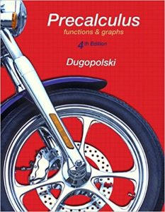 Precalculus: Functions and Graphs – Mark Dugopolski – 4th Edition