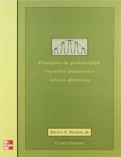 Probability: Random Variables and Random Signal – Peyton Peebles – 4th Edition