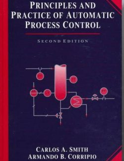 Principles and Practice of Automatic Process Control – Carlos A. Smith, Armando B. Corripio – 2nd Edition