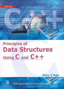 Principles of Data Structures Using C and C++ – Vinu V. Das – 1st Edition