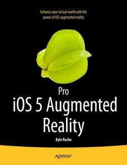 Pro iOS 5 Augmented Reality – Kyle Roche – 1st Edition