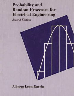 Probability, Statistics and Random Processes for Electrical Engineering – Alberto Leon-Garcia – 1st Edition