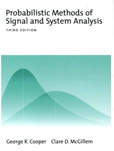 Probabilistic Methods of Signal and System Analysis – G. Cooper, C. McGillem – 3rd Edition