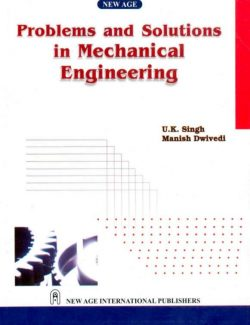 Problems and Solutions in Mechanical Engineering – U. K. Singh – 1st Edition