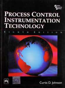 Process Control Instrumentation Technology – Curtis D. Johnson – 8th Edition