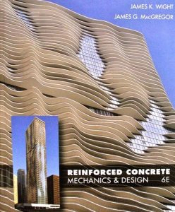 Reinforced Concrete: Mechanics and Design – Wight & MacGregor – 6th Edition