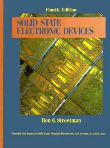 Solid State Electronic Devices – Ben G. Streetman – 4th Edition
