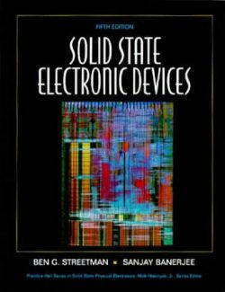 Solid State Electronic Devices – B.G. Streetman, B. Sanjay – 5th Edition