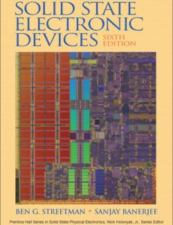 Solid State Electronic Devices- B.G. Streetman, B. Sanjay – 6th Edition