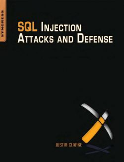 SQL Injection Attacks and Defense – Justin Clarke – 1st Edition
