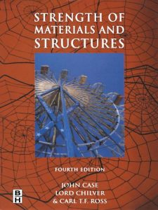Strength of Materials and Structures – John Case, Lord Chilver – 4th Edition