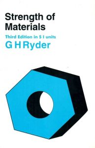 Strength of Materials – G. H. Ryder – 3rd Edition