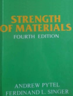 Strength Of Materials – Andrew Pytel & Ferdinand Singer – 4th Edition