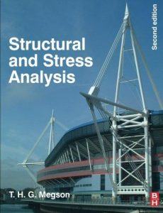 Structural and Stress Analysis – T. H. G. Megson – 2nd Edition