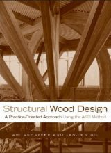 Structural Wood Design: A Practice-oriented Approach - A. Aghayere, J. Vigil - 1st Edition 77