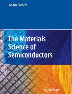 The Materials Science of Semiconductors – Angus Rockett – 1st Edition