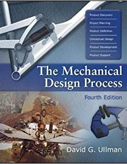The Mechanical Design Process – David G. Ullman – 4th Edition