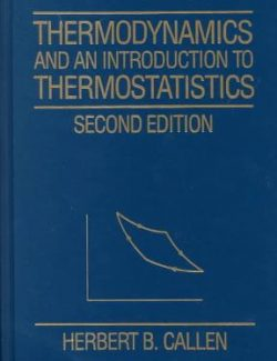 Thermodynamics and An Introduction to Thermostatistics – Herbert B. Callen – 2nd Edition