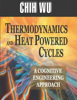 Thermodynamics And Heat Powered Cycles – Chih Wu – 1st Edition