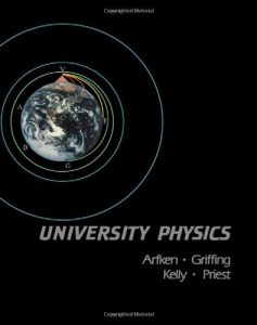 University Physics – George B. Arfken, David F. Griffing, Donald C. Kelly & Joseph Priest – 1st Edition