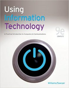 Using Information Technology – Brian K. Williams, Stacey C. Sawyer – 9th Edition