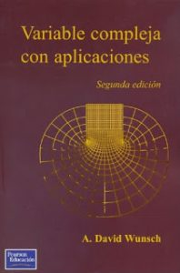 Complex Variables with Applications – A. David Wunsch – 2nd Edition